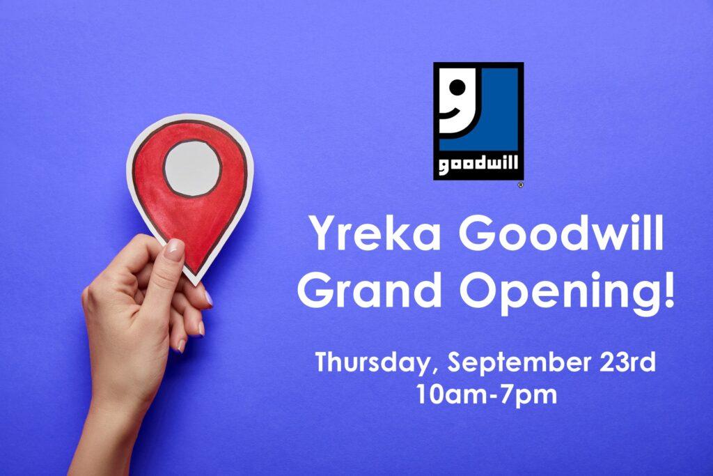 Yreka Goodwill Grand Opening